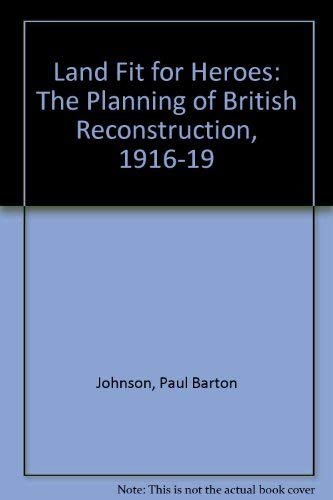 9780226403946: Land Fit for Heroes: The planning of British reconstruction, 1916-1919