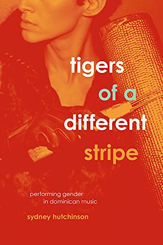 9780226405322: Tigers of a Different Stripe: Performing Gender in Dominican Music (Chicago Studies in Ethnomusicology)