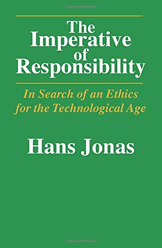 9780226405971: The Imperative of Responsibility: In Search of an Ethics for the Technological Age