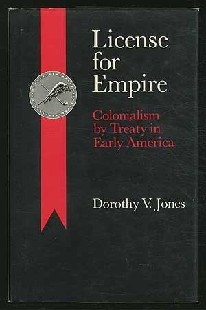 9780226407074: Licence for Empire: Colonialism by Treaty in Early America
