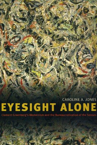 9780226409535: Eyesight Alone: Clement Greenberg's Modernism and the Bureaucratization of the Senses