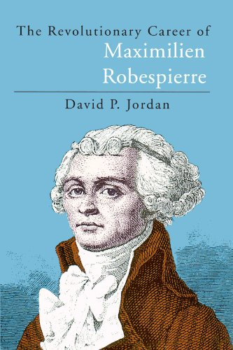 9780226410371: The Revolutionary Career of Maximilien Robespierre