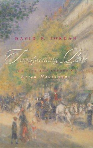 9780226410388: Transforming Paris: The Life and Labors of Baron Haussmann