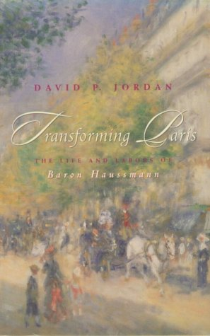 9780226410388: Transforming Paris: The Life and Labors of Baron Haussmann