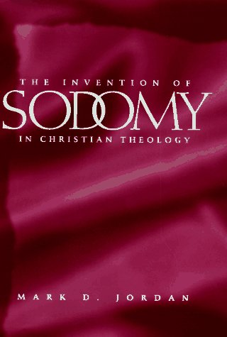 9780226410395: The Invention of Sodomy in Christian Theology (The Chicago Series on Sexuality, History, and Society)