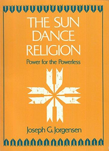 9780226410869: The Sun Dance Religion: Power for the Powerless