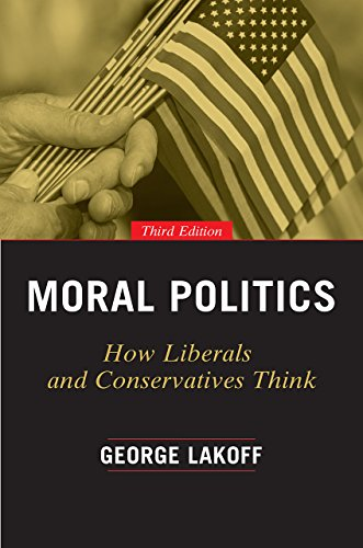 9780226411293: Moral Politics: How Liberals and Conservatives Think, Third Edition
