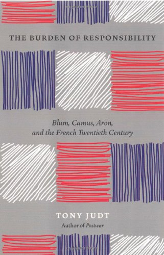 9780226414188: The Burden of Responsibility: Blum, Camus, Aron, and the French Twentieth Century