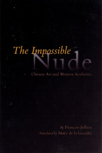 The Impossible Nude: Jullien, Fran�ois