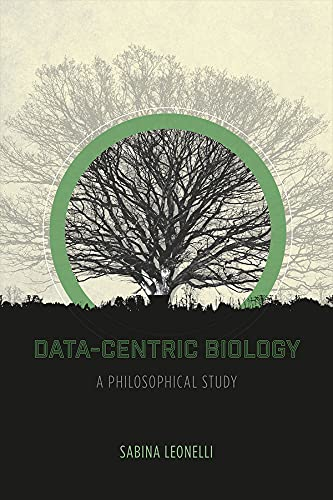 9780226416335: Data-Centric Biology: A Philosophical Study