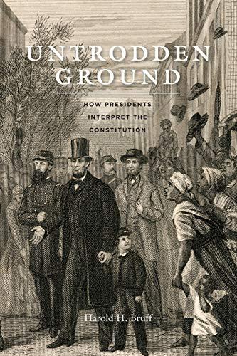9780226418261: Untrodden Ground: How Presidents Interpret the Constitution