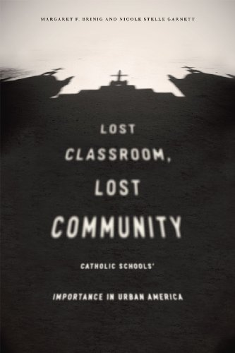 9780226418438: Lost Classroom, Lost Community: Catholic Schools' Importance in Urban America
