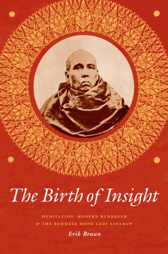 9780226418575: The Birth of Insight: Meditation, Modern Buddhism, and the Burmese Monk Ledi Sayadaw