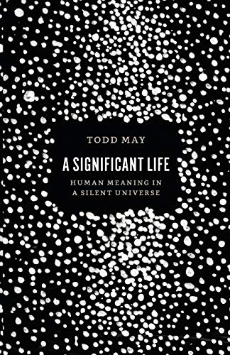 9780226421049: A Significant Life: Human Meaning in a Silent Universe