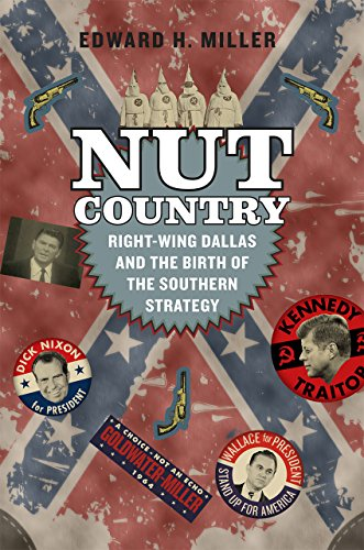 9780226421216: Nut Country: Right-Wing Dallas and the Birth of the Southern Strategy