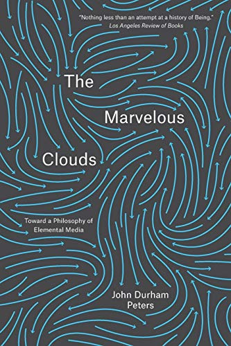 9780226421353: The Marvelous Clouds: Toward a Philosophy of Elemental Media
