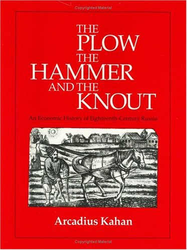 The Plow the Hammer and the Knout: Kahan, Arcadius and