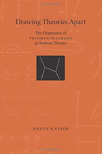 9780226422671: Drawing Theories Apart: The Dispersion of Feynman Diagrams in Postwar Physics
