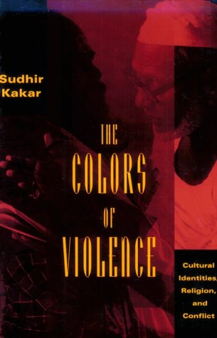 9780226422855: The Colors of Violence: Cultural Identities, Religion, and Conflict