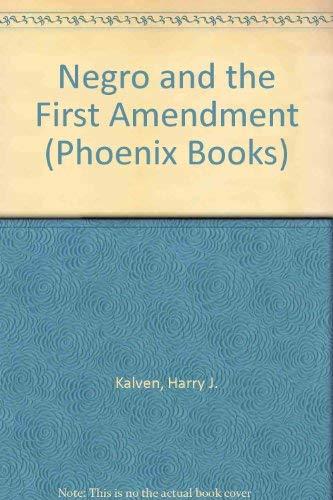 Negro and the First Amendment (Phoenix Books): Kalven, Harry, Jr.