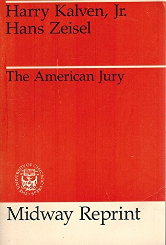 The American Jury (Midway Reprint): Kalven, Harry, Jr., Zeisel, Hans