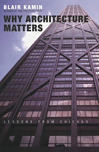 9780226423210: Why Architecture Matters: Lessons from Chicago