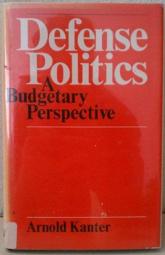 9780226423739: Defense Politics: A Budgetary Perspective