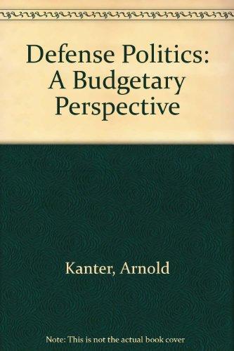 9780226423746: Defense Politics: A Budgetary Perspective