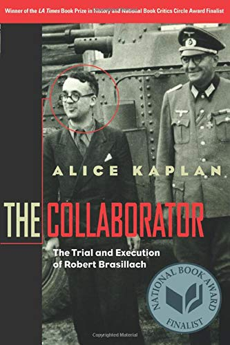 9780226424156: The Collaborator: The Trial and Execution of Robert Brasillach