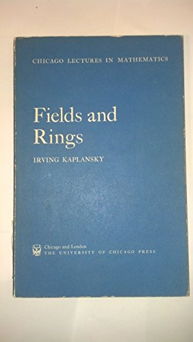 9780226424521: Fields and rings (Chicago lectures in mathematics) by Kaplansky, Irving