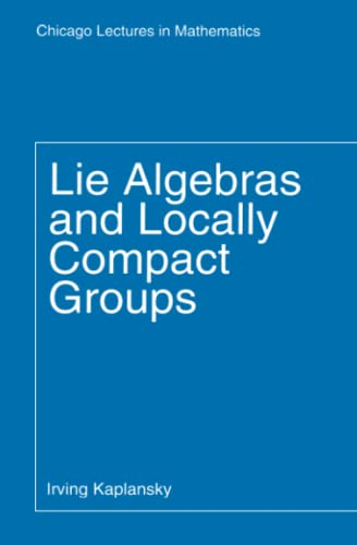 Lie Algebras and Locally Compact Groups (Chicago: Kaplansky, Irving