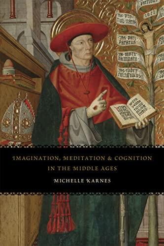 Imagination, Meditation, and Cognition in the Middle Ages (Hardback): Michelle Karnes