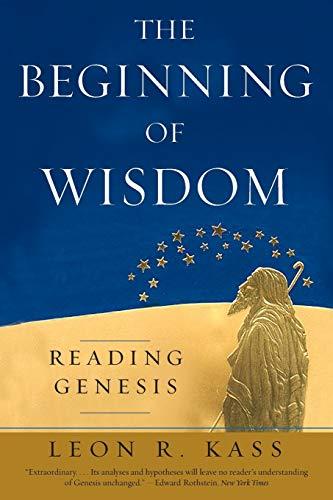 9780226425672: The Beginning of Wisdom: Reading Genesis
