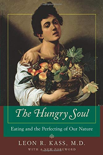 9780226425689: The Hungry Soul: Eating And The Perfecting Of Our Nature: Eating and the Perfecting of Human Nature