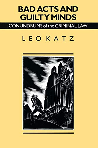 9780226425924: Bad Acts and Guilty Minds: Conundrums of the Criminal Law