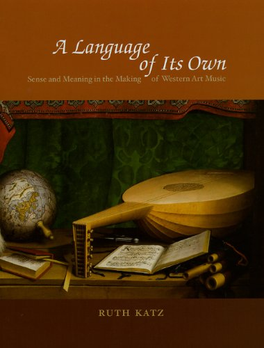 A Language of Its Own: Sense and Meaning in the Making of Western Art Music (Hardback): Ruth Katz