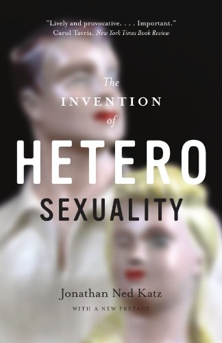 The Invention of Heterosexuality: Jonathan Ned Katz