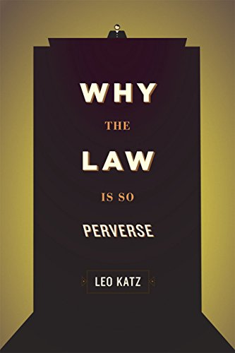 Why the Law Is So Perverse: Katz, Leo