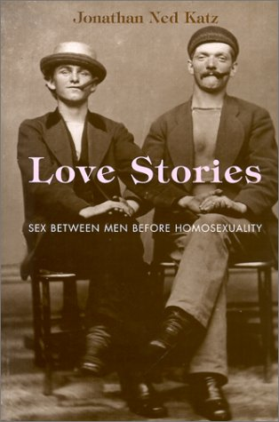 9780226426150: Love Stories: Sex Between Men Before Homosexuality