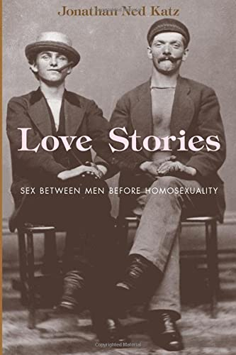 9780226426167: Love Stories: Sex Between Men Before Homosexuality