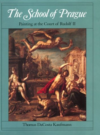9780226427270: The School of Prague: Painting at the Court of Rudolf II
