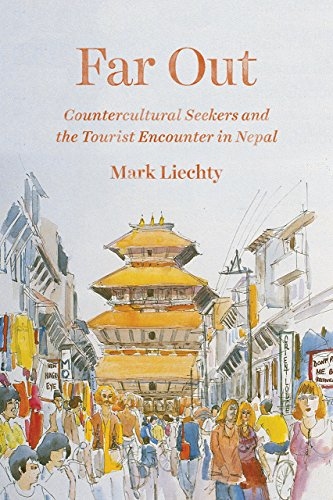 9780226428949: Far Out: Countercultural Seekers and the Tourist Encounter in Nepal