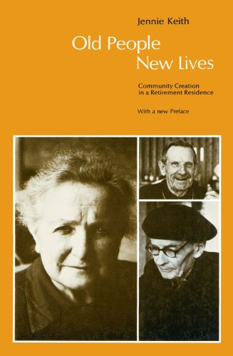 9780226429656: Old People, New Lives: Community Creation in a Retirement Residence