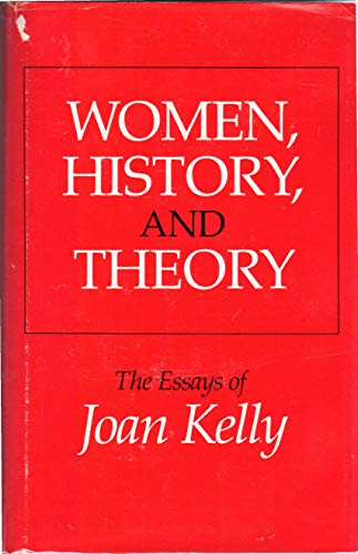 9780226430270: Women, History and Theory: Essays of Joan Kelly (Women in Culture and Society Series)