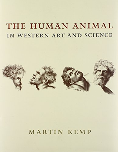 The Human Animal in Western Art and Science (Louise Smith Bross Lecture Series) (0226430332) by Martin Kemp