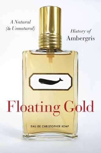 9780226430362: Floating Gold - A Natural (and Unnatural) History of Ambergris