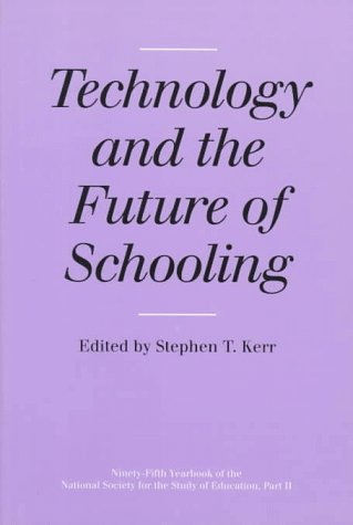 Technology and the Future of Schooling in America (National Society for the Study of Education ...