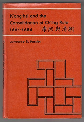 9780226432038: K'ang-hsi and the Consolidation of Ch'ing Rule, 1661-1684