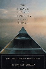 9780226432151: The Grace and the Severity of the Ideal: John Dewey and the Transcendent