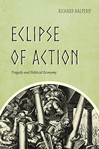 9780226433653: Eclipse of Action: Tragedy and Political Economy
